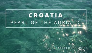 Croatia – Pearl of the Adriatic