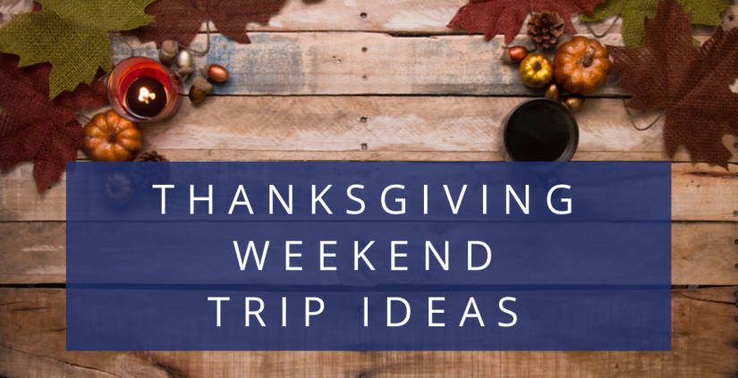 Three Thanksgiving Weekend Trip Ideas Ucg Used Car Guys Used